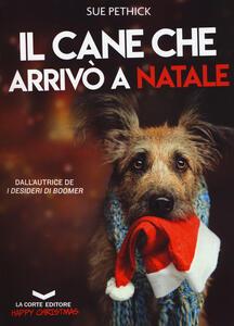 Il cane che arrivò a Natale - Sue Pethick - copertina