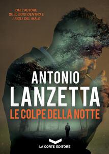 Le colpe della notte - Antonio Lanzetta - copertina