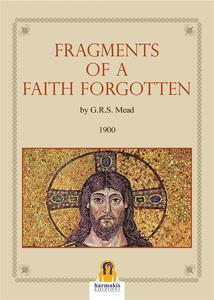 Frangements of a Faith Forgotten