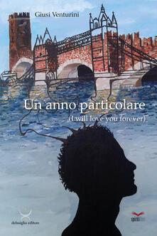 Un anno particolare. I will love you forever - Giusi Venturini - copertina