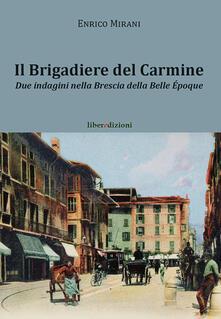 Mercatinidinataletorino.it Il brigadiere del Carmine. Due indagini nella Brescia della Belle Époque Image