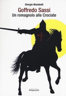 Goffredo Sassi. Un romagnolo alle crociate - Giorgio Mambelli - copertina
