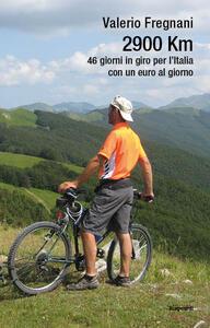 2900 km. 46 giorni in giro per l'Italia con un euro al giorno