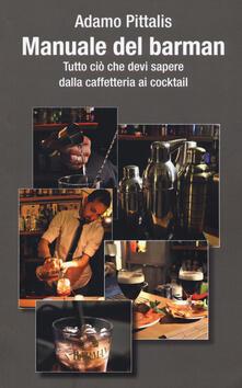 Squillogame.it Manuale del barman. Tutto ciò che devi sapere dalla caffetteria ai cocktail Image