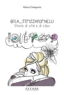 @La_Strizzafornelli. Storie di vita e di cibo - Valeria Castagnola - copertina