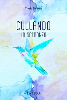Cullando la speranza - Cinzia Salerno - copertina