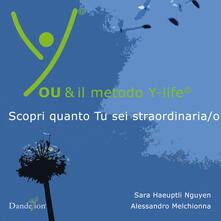 You & il metodo Y-life©. Scopri quanto Tu sei straordinaria/o - Sara Haeuptli Nguyen,Alessandro Melchionna - copertina