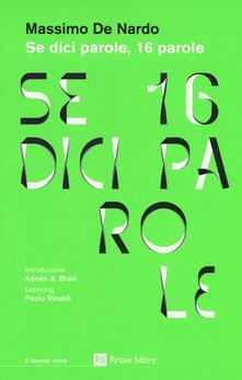 Se dici parole, 16 parole. Con Segnalibro - Massimo De Nardo - copertina