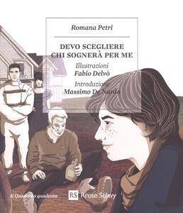 Devo scegliere chi sognerà per me - Romana Petri - copertina