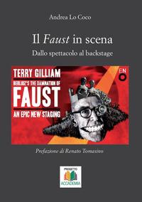Il Il Faust in scena. Dallo spettacolo al backstage - Lo Coco Andrea - wuz.it