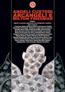 Ipabsantonioabatetrino.it Angeli custodi, Arcangeli e Milton Friedman. Ediz. a colori Image
