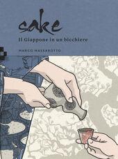 Libro Sake. Il Giappone in un bicchiere Marco Massarotto