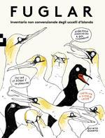 Fuglar. Inventario non convenzionale degli uccelli d'Islanda. Ediz. a colori