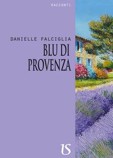 Blu di Provenza - Daniele Falciglia - copertina