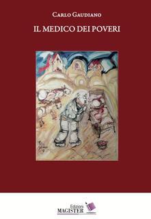 Il medico dei poveri - Carlo Gaudiano - copertina