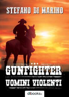 Gunfighter. Uomini violenti.pdf