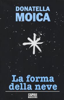 La forma della neve - Donatella Moica - copertina