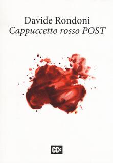 Cappuccetto rosso post. Ediz. multilingue - Davide Rondoni - copertina