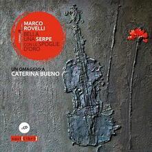 Radiospeed.it Bella una serpe con le spoglie d'oro. Un omaggio a Caterina Bueno. Con CD Audio Image