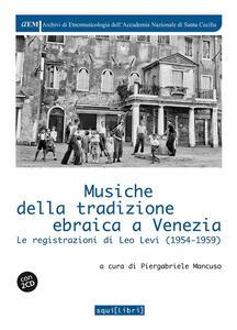 Musiche della tradizione ebraica a Venezia. Le registrazioni di Leo Levi (1954-1959). Con 2 CD-Audio - copertina