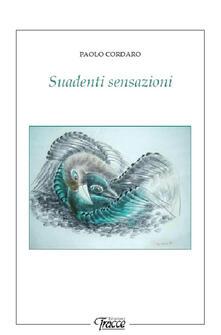 Suadenti sensazioni - Paolo Cordaro - copertina