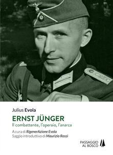 Premioquesti.it Ernst Jünger. Il combattente, l'operaio, l'anarca Image