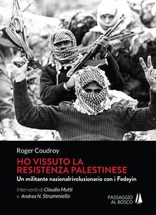 Milanospringparade.it Ho vissuto la resistenza palestinese. Un militante nazionalrivoluzionario con i Fedayin Image