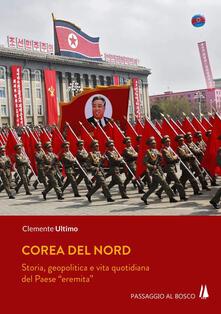 Corea del Nord. Storia, geopolitica e vita quotidiana del Paese «eremita».pdf
