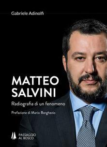 Matteo Salvini. Radiografia di un fenomeno - Gabriele Adinolfi - copertina