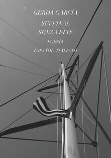 Sin final-Senza fine. Ediz. bilingue - Gerda García - copertina