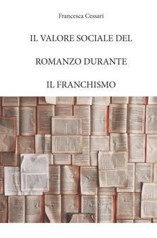 Il valore sociale del romanzo durante il franchismo - Francesca Cessari - copertina