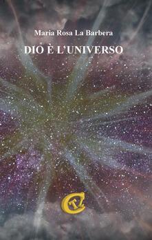 Dio è l'universo - Maria Rosa La Barbera - copertina