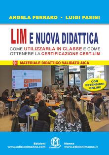 Equilibrifestival.it LIM e nuova didattica. Come utilizzarla in classe e come ottenere la certificazione Cert-LIM. Con aggiornamento online Image