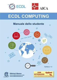 Festivalshakespeare.it ECDL computing. Manuale dello studente. Con espansione online Image