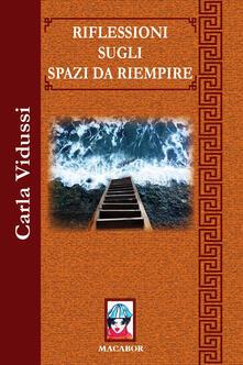Riflessioni sugli spazi da riempire - Carla Vidussi - copertina