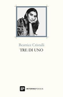 Tre di uno - Beatrice Cristalli - copertina