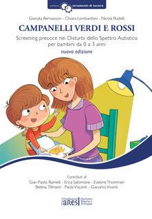 Campanelli verdi e rossi. Screening precoce nei disturbi dello spettro autistico per bambini da 0 a 3 anni. Con Materiale a stampa miscellaneo - Gionata Bernasconi,Chiara Lombardoni,Nicola Rudelli - copertina