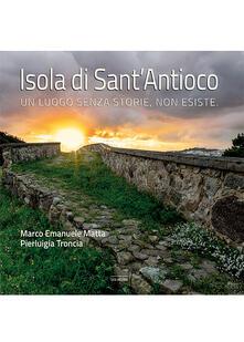 Isola di SantAntioco. Un luogo senza storie, non esiste. Ediz. illustrata.pdf