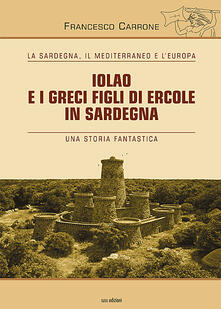 Iolao e i greci figli di Ercole in sardegna - Francesco Carrone - copertina
