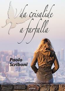 Da crisalide a farfalla - Paolo Scriboni - copertina