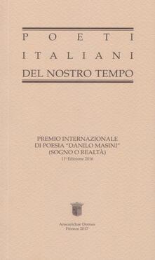 Poeti italiani del nostro tempo. Premio internazionale di poesia «Danilo Masini» (Sogno o Realtà) 2016. 11ª edizione - copertina
