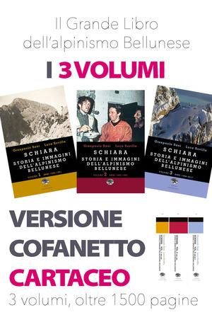 Schiara. Storia e immagini dell'alpinismo bellunese. Vol. 1-2-3
