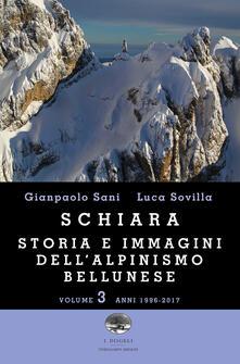 Schiara. Storia e immagini dellalpinismo bellunese. Vol. 3: Anni 1996-2017..pdf