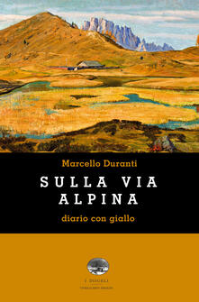Fondazionesergioperlamusica.it Sulla Via Alpina. Diario con giallo Image