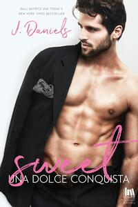 Una dolce conquista. Sweet - J. Daniels,Elisabetta Croce - ebook