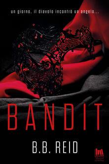 Bandit. Il duetto rubato. Vol. 1 - Elisabetta Croce,B. B. Reid - ebook