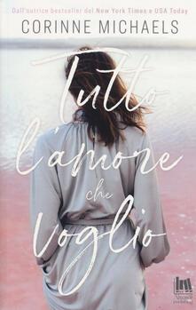 Tutto l'amore che voglio - Corinne Michaels - copertina