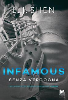 Infamous. Senza Vergogna - Cristina Fontana,L. J. Shen - ebook