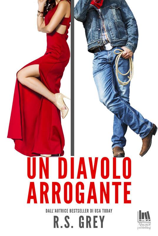 Un diavolo arrogante - R. S. Grey,Angela D'Angelo,Tiziana Pennato - ebook