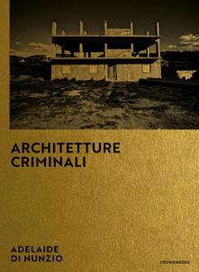 Grandtoureventi.it Architetture criminali. Ediz. italiana e inglese Image